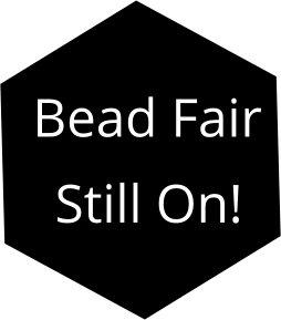 Bead Fair Still On!