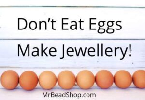 Dont Eat Eggs, Make Jewellery!