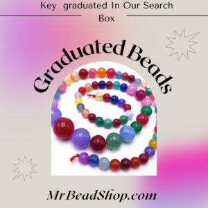 Graduated Beads